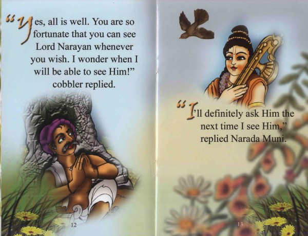 Narada Muni then departed for the spiritual world. There he met Lord Narayana and mentioned to Him about the brahmin priest and the cobbler. Lord Narayana then told Narada Muni,